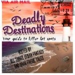 Deadly Destinations 2013
