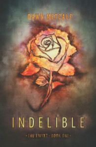 Indelible by Dawn Metcalf
